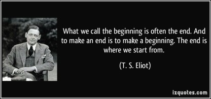 quote-what-we-call-the-beginning-is-often-the-end-and-to-make-an-end-is-to-make-a-beginning-the-end-is-t-s-eliot-57011