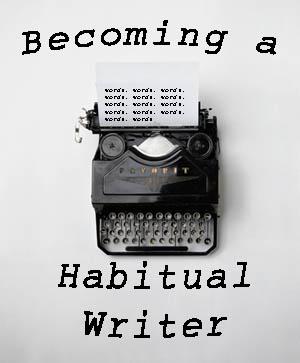 Becoming a Habitual Writer