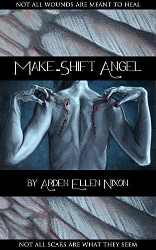Make-Shift Angel by Arden Ellen Nixon